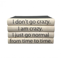 "4 Vol. ""I Don't Go Crazy..."" Quote"